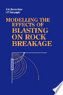 Modelling the Effects of Blasting on Rock Breakage