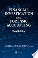 """Financial Investigation and Forensic Accounting"" by George A. Manning, Ph.D, CFE, EA"