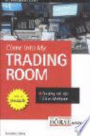 Come into my Trading Room  : Trading mit der Elder-Methode. Buch und Workbook