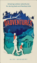 Pdf DadVentures: Amazing Outdoor Adventures for Daring Dads and Fearless Kids
