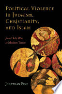 Political Violence In Judaism Christianity And Islam
