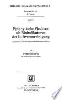 Epiphytische Flechten als Bioindikatoren der Luftverunreinigung