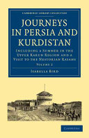 Journeys in Persia and Kurdistan: Volume 2: Including a ...
