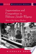 Improvisation and Composition in Balinese Gendér Wayang