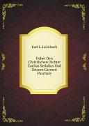 Ueber Den Christlichen Dichter Caelius Sedulius Und Dessen Carmen Paschale