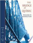 The Bridge at Qu  bec