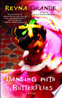 """""""Dancing with Butterflies: A Novel"""" by Reyna Grande"""