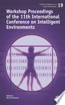 Workshop Proceedings of the 11th International Conference on Intelligent Environments Book