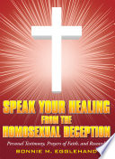 Speak Your Healing From The Homosexual Deception