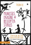 Princesses, Dragons and Helicopter Stories