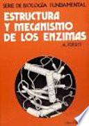 Estructura y mecanismo de los enzimas