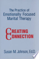The Practice of Emotionally Focused Marital Therapy Book