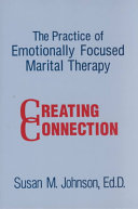 The Practice of Emotionally Focused Marital Therapy