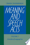 Meaning and Speech Acts: Volume 1, Principles of Language Use
