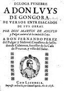 Egloga funebre a Don L  de Gongora  de versos entresacados de sus obras  Por Don Martin de Angulo y Pulgar  etc   With portrait