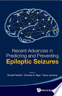 Recent Advances in Predicting and Preventing Epileptic Seizures Book