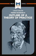 Pierre Bourdieu's Outline of a Theory of Practice