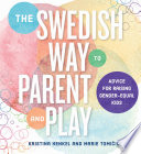 The Swedish Way to Parent and Play: Advice for Raising Gender-Equal Kids