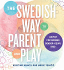 The Swedish Way to Parent and Play  Advice for Raising Gender Equal Kids