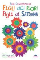 Figli dei fiori, figli di Satana