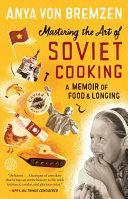 Mastering the Art of Soviet Cooking Pdf/ePub eBook