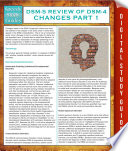 DSM 5 Review of DSM 4 Changes Part I  Speedy Study Guides
