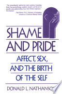 Shame and Pride  Affect  Sex  and the Birth of the Self