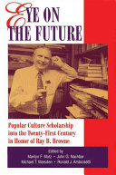 Eye on the Future: Popular Culture Scholarship Into the ...