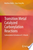 Transition Metal Catalyzed Carbonylation Reactions