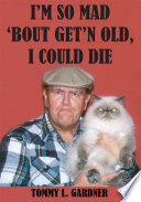 I   M so Mad    Bout Get   N Old  I Could Die