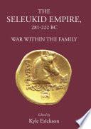The Seleukid Empire 281 222 BC