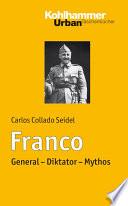 Franco  : General - Diktator - Mythos