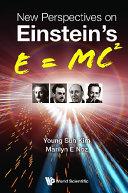 New Perspectives On Einstein's E = Mc2 Book