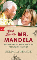 Good Morning, Mr. Mandela: Nelson Mandelas persönliche Assistentin ...