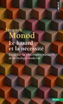 Le Hasard et la Nécessité. Essai sur la philosophie naturelle de la biologie moderne Pdf/ePub eBook