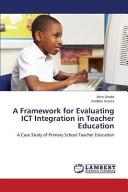 A Framework for Evaluating ICT Integration in Teacher Education