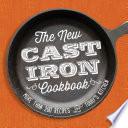 The New Cast Iron Cookbook