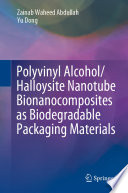 Polyvinyl Alcohol Halloysite Nanotube Bionanocomposites as Biodegradable Packaging Materials Book