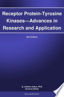 Receptor Protein-Tyrosine Kinases—Advances in Research and Application: 2013 Edition