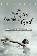The Free Spirit s Guide to God Book