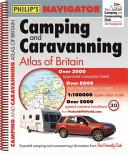 Philip s Navigator Camping and Caravanning Atlas of Britain 2014