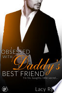 Obsessed with Daddy's Best Friend