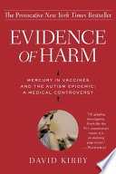 """Evidence of Harm: Mercury in Vaccines and the Autism Epidemic: A Medical Controversy"" by David Kirby"
