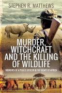 Murder, Witchcraft and the Killing of Wildlife [Pdf/ePub] eBook