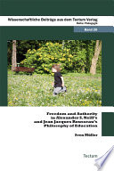 Freedom and Authority in Alexander S  Neill s and Jean Jacques Rousseau s Philosophy of Education