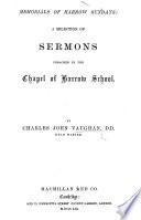 Memorials of Harrow Sundays  A selection of sermons preached in the chapel of Harrow School