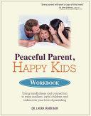 Peaceful Parent Happy Kids Workbook Book