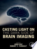 Casting Light on the Dark Side of Brain Imaging
