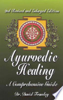 """Ayurvedic Healing: A Comprehensive Guide"" by David Frawley"