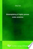 Biotemplating of highly porous oxide ceramics Book